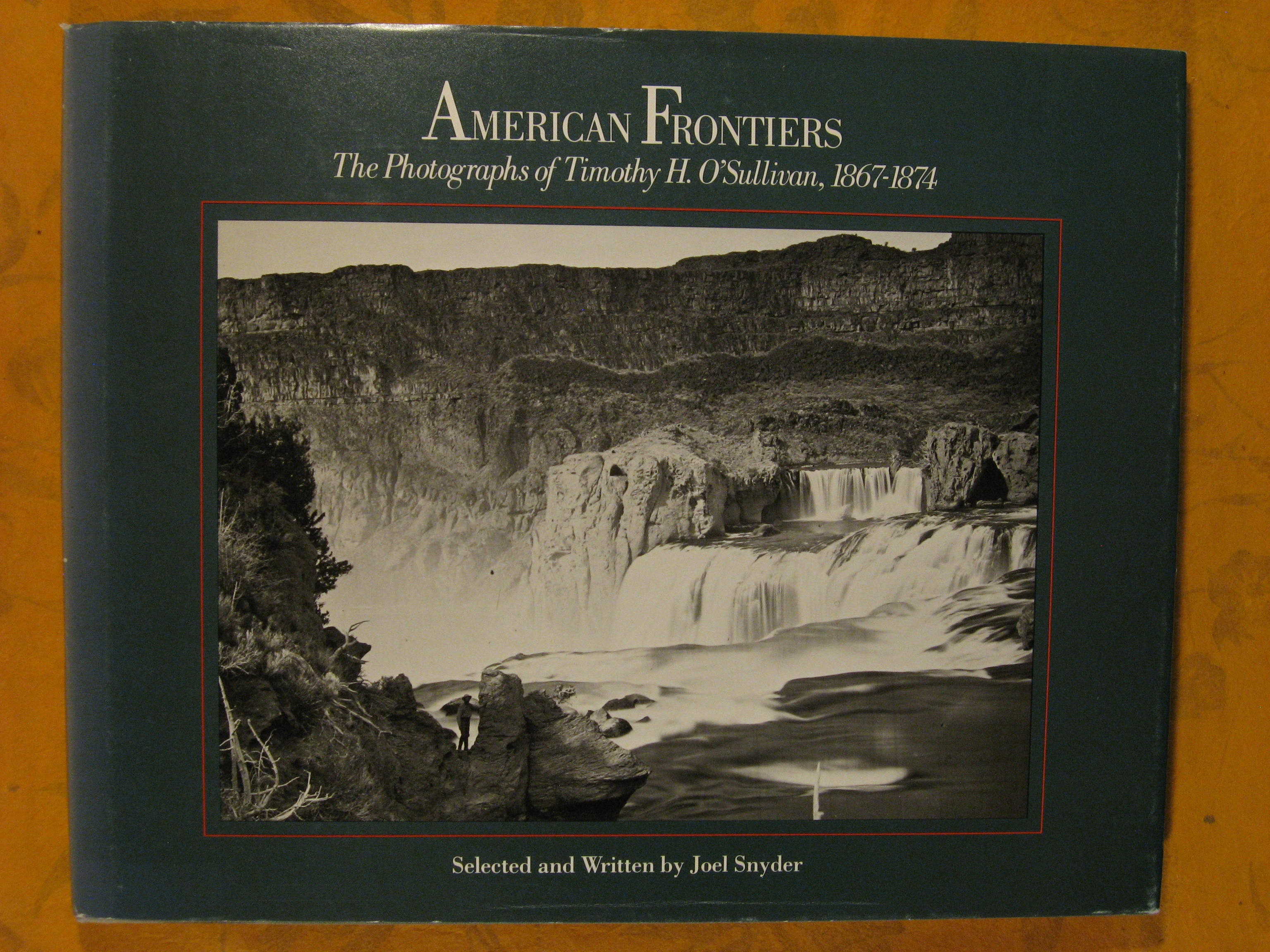 Image for American Frontiers: The Photographs of Timothy H. O'Sullivan, 1867-1874
