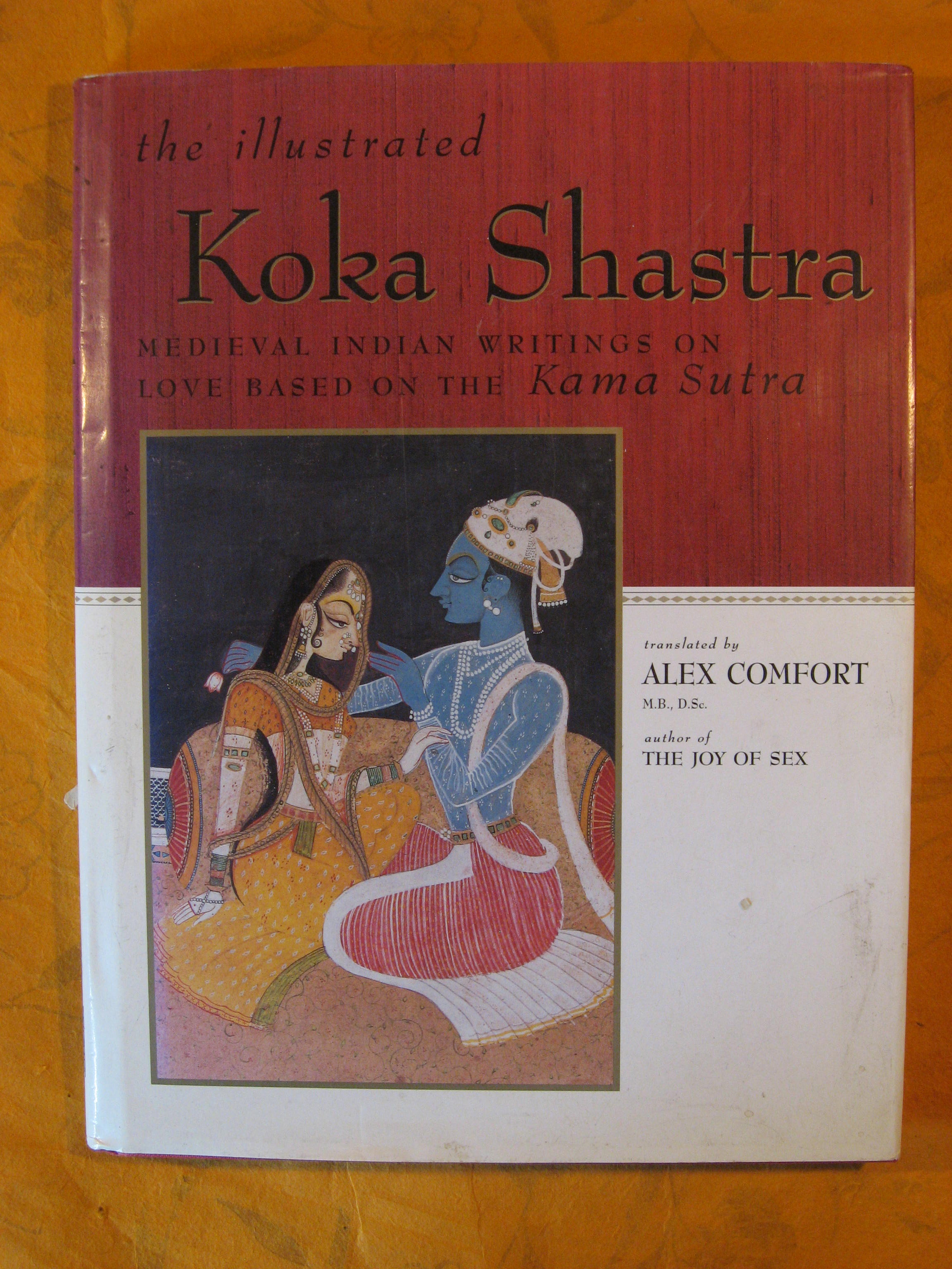 Image for The Illustrated Koka Shastra: Medieval Indian Writings on Love Based on the Kama Sutra
