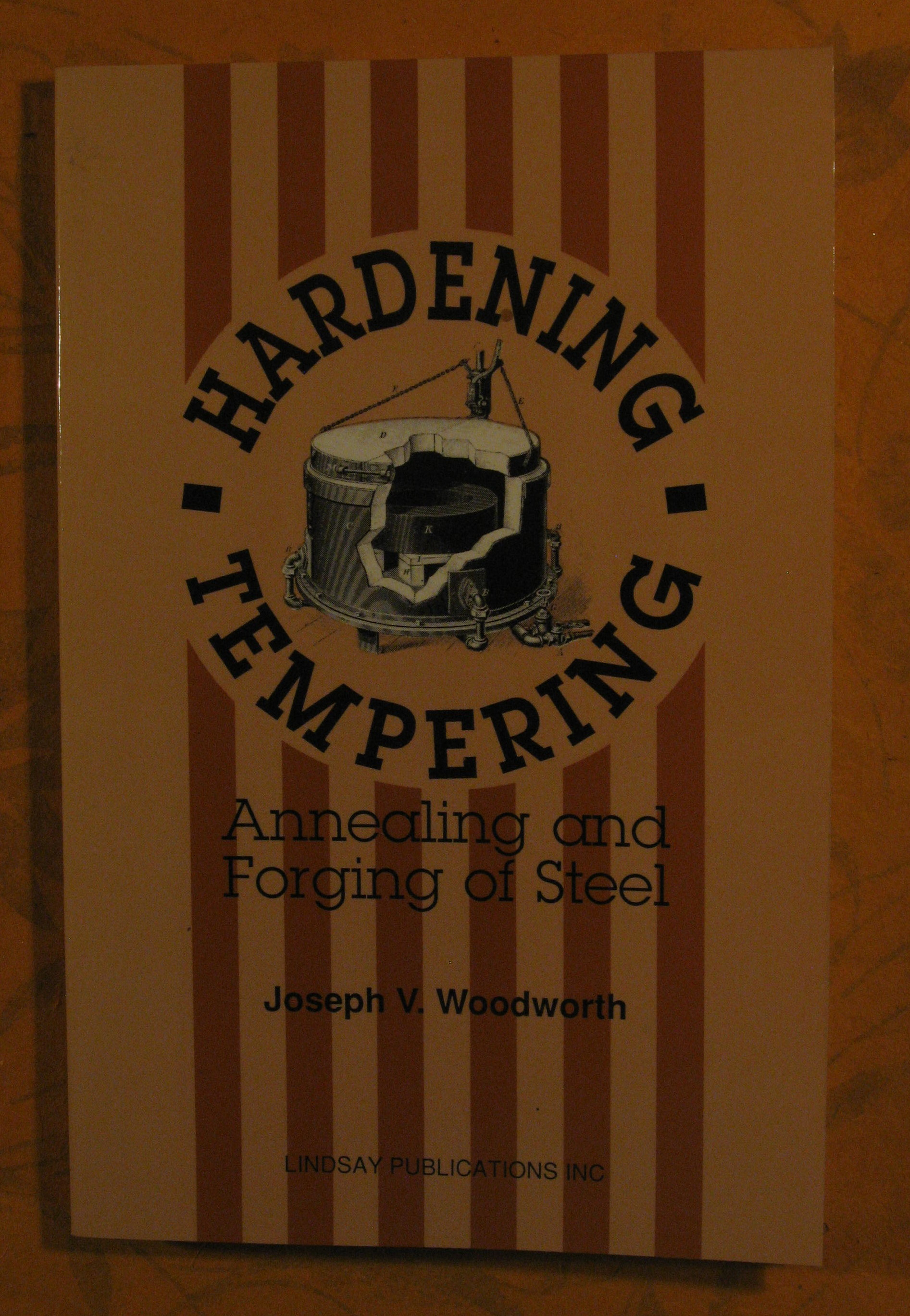 Image for Hardening, tempering, annealing and forging of steel ;: A treatise on the practical treatment and working of high and low grade steel