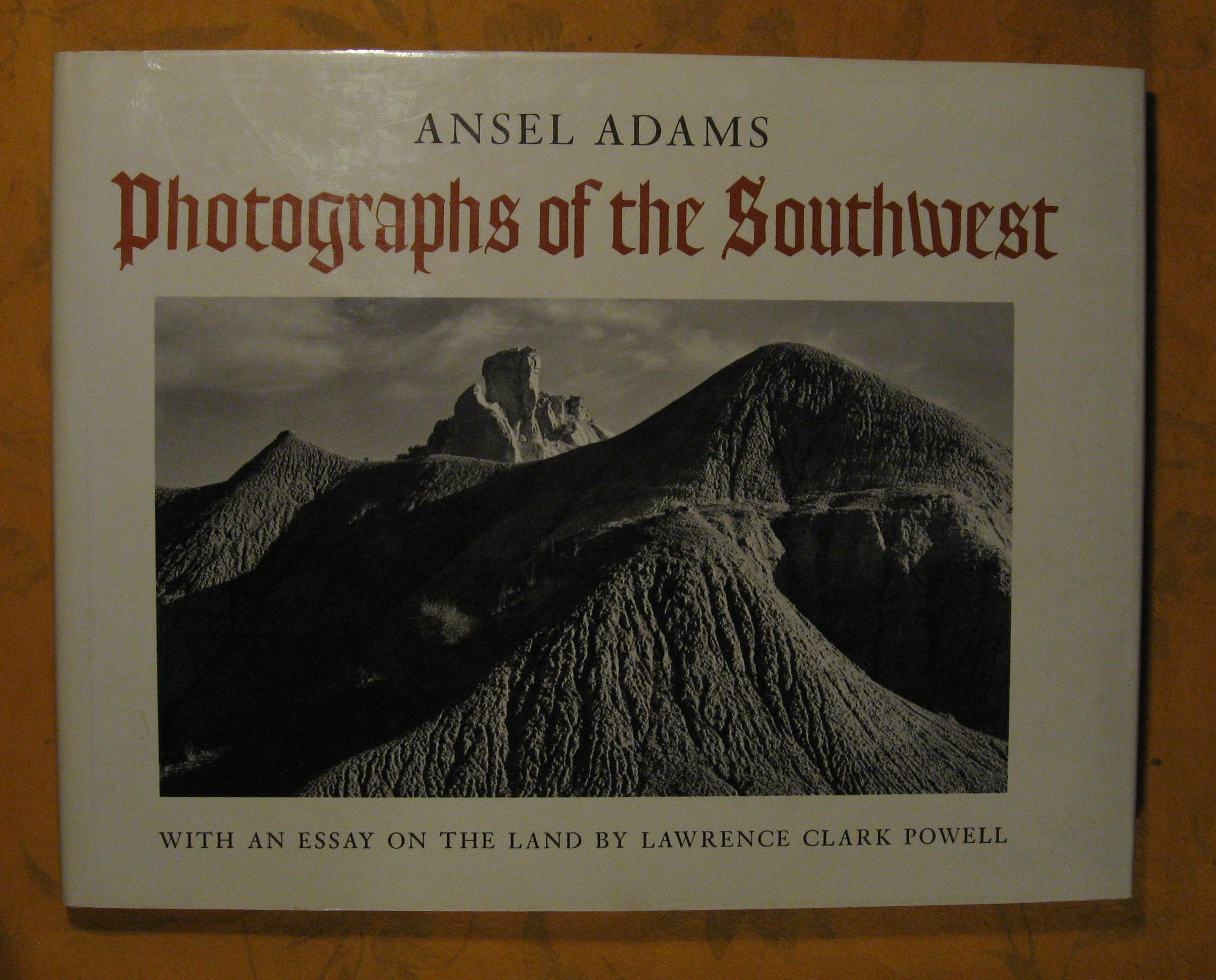 Image for Photographs of the Southwest: Selected Photographs made from 1928 to 1968 in Arizona, California, Colorado, New Mexico, Texas and Utah and An Essay on The Land